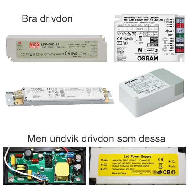 LED drivdon - bra och dåliga